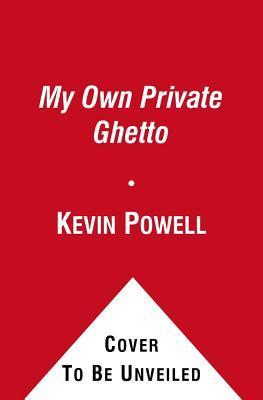 My Own Private Ghetto  by  Kevin Powell