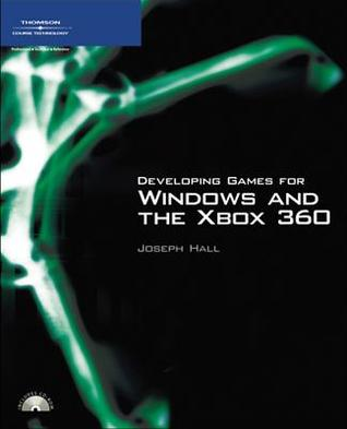 XNA Game Studio Express: Developing Games for Windows and the XBox 360 [With CDROM] Joseph B. Hall