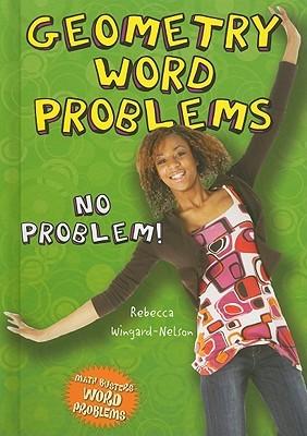 Geometry Word Problems: No Problem! Rebecca Wingard-Nelson