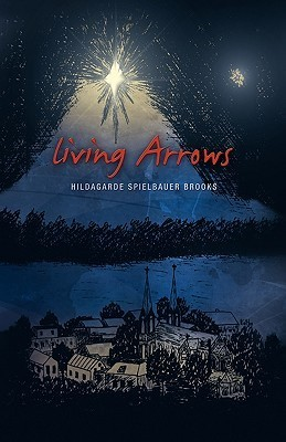 Living Arrows Hildagarde Spielbauer Brooks