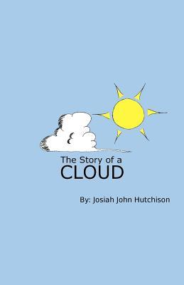 The Story of a Cloud  by  Josiah John Hutchison