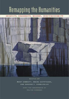 Remapping the Humanities: Identity, Community, Memory, (Post)Modernity [With CD]  by  Mary Garrett