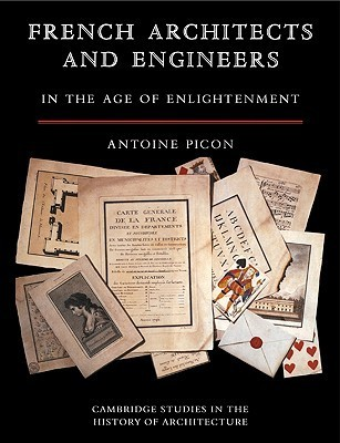 French Architects and Engineers in the Age of Enlightenment Antoine Picon