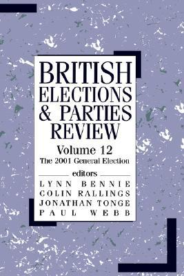 British Elections and Parties Review: The 2001 General Election (British Elections & Parties Review) Lynn G. Bennie