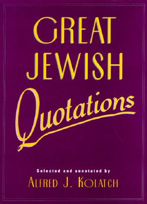 Great Jewish Quotations Alfred J. Kolatch