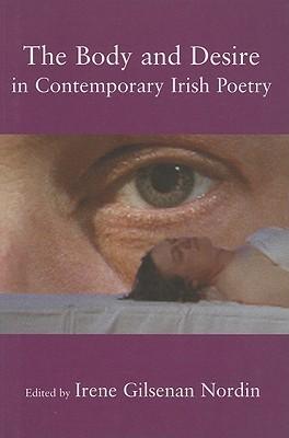 The Body and Desire in Contemporary Irish Poetry Irene Gilsenan Nordin