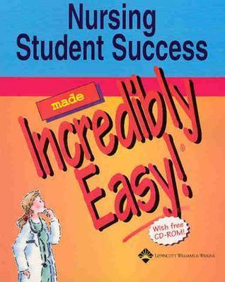 Nursing Student Success Made Incredibly Easy!  by  Lippincott Williams & Wilkins