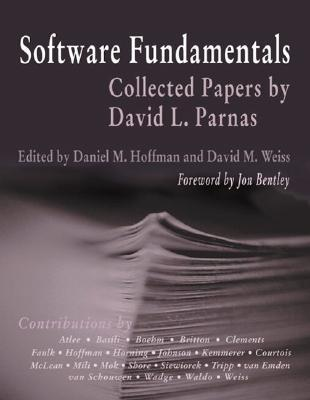 Software Fundamentals: Collected Papers David L. Parnas by David Lorge Parnas