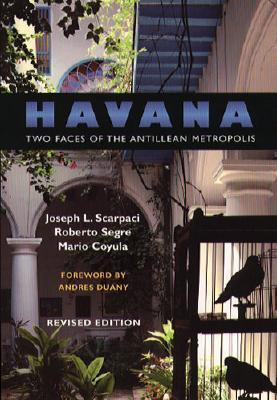 Havana: Two Faces of the Antillean Metropolis Joseph L. Scarpaci
