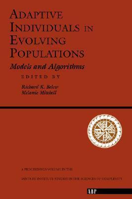 Adaptive Individuals In Evolving Populations: Models And Algorithms Richard K. Belew