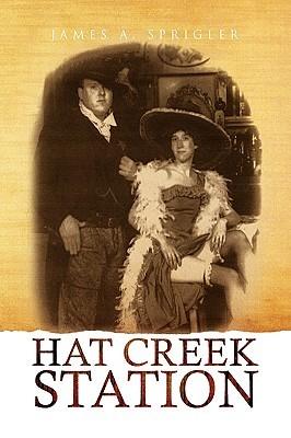 Hat Creek Station James A. Sprigler