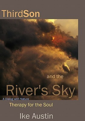 Thirdson and the Rivers Sky: The Clouds... Are Alive!  by  Ike Austin