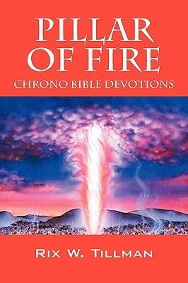 Pillar Of Fire: Chrono Bible Devotions Rix W. Tillman
