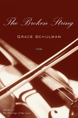 The Paintings of Our Lives: Poems Grace Schulman