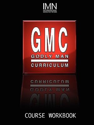 Godly Man Curriculum Workbook  by  John A.  King Jr.