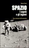 Spazio: I segreti e gli inganni  by  Roberto Pinotti