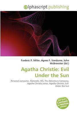 Agatha Christie: Evil Under the Sun Frederic P.  Miller