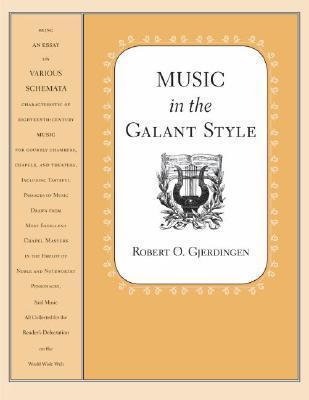 Music in the Galant Style Robert Gjerdingen