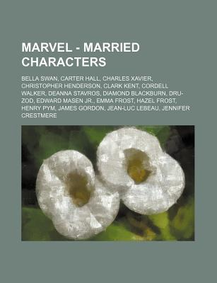 Marvel - Married Characters: Bella Swan, Carter Hall, Charles Xavier, Christopher Henderson, Clark Kent, Cordell Walker, Deanna Stavros, Diamond Bl  by  Source Wikipedia