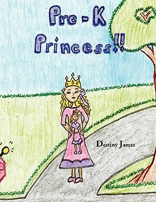 Pre-K Princess  by  Destiny James