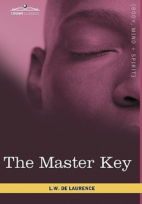 The Master Key: The Art of Mental Discipline  by  L.W. de Laurence