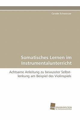 Somatisches Lernen Im Instrumentalunterricht Carolin Schwenzer