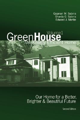 Green House: The Energy Efficient Home Gajanan M. Sabnis