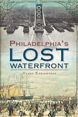 Northern Liberties: The Story of a Philadelphia River Ward Harry Kyriakodis