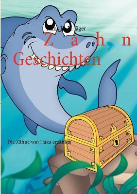 Zahn-Geschichten  by  Hans H.K. Jäger