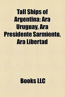 Tall Ships Of Argentina Books LLC