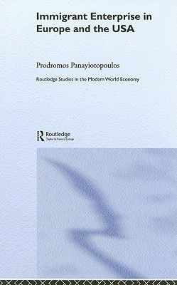 Immigrant Enterprice in Europe and the USA Prodromos Ioannou Panayiotopoulos