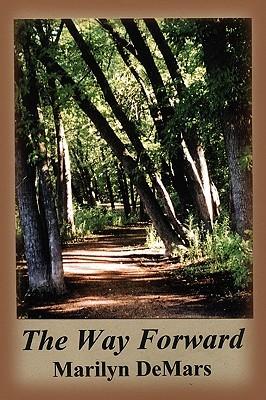The Way Forward  by  Marilyn DeMars