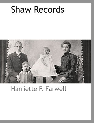 Shaw Records  by  Harriette F. Farwell