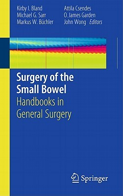 Surgery Of The Small Bowel: Handbooks In General Surgery  by  Kirby I. Bland