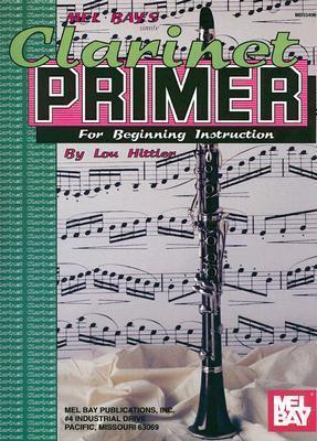 Mel Bays Clarinet Primer Louis Hittler