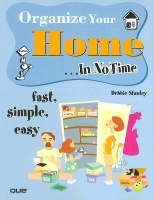 Organize Your Home ...in No Time Debbie Stanley