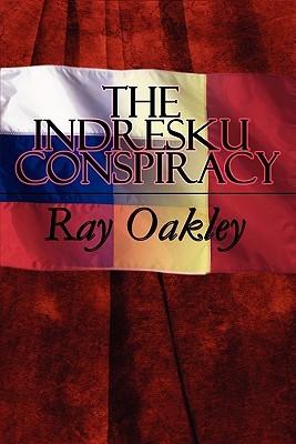 The Indresku Conspiracy Ray Oakley