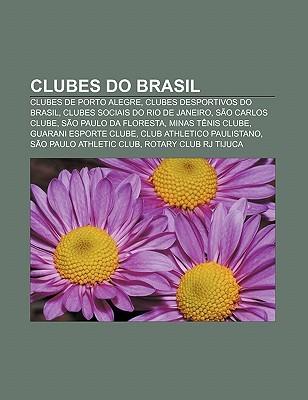 Clubes Do Brasil: Clubes de Porto Alegre, Clubes Desportivos Do Brasil, Clubes Sociais Do Rio de Janeiro, S O Carlos Clube  by  Source Wikipedia