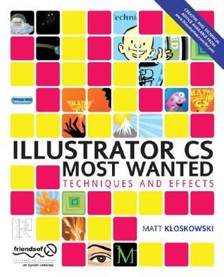 Illustrator CS Most Wanted: Techniques and Effects Matt Kloskowski