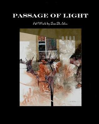Passage of Light Sue St. John