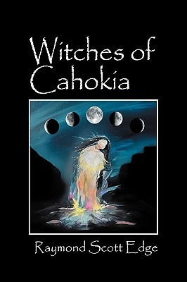 Witches of Cahokia  by  Raymond Edge