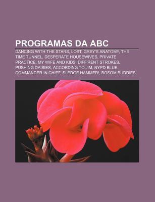Programas Da ABC: Dancing with the Stars, Lost, Greys Anatomy, the Time Tunnel, Desperate Housewives, Private Practice, My Wife and Kid Source Wikipedia