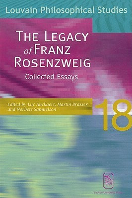 The Legacy of Franz Rosenzweig: Collected Essays  by  Luc Anckaert