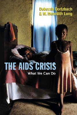 The AIDS Crisis: What We Can Do  by  Deborah Dortzbach