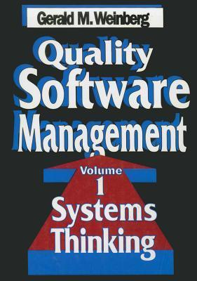 Quality Software Management, Volume 1: Systems Thinking  by  Gerald M. Weinberg