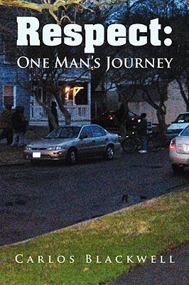 Respect: One Mans Journey  by  Carlos Blackwell