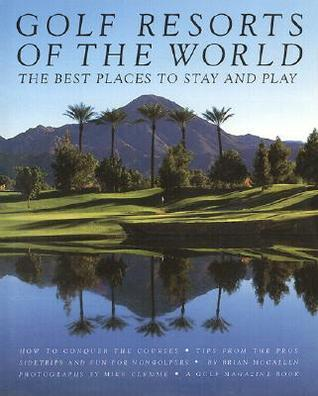 Golf Resorts of the World  by  Brian McCallen