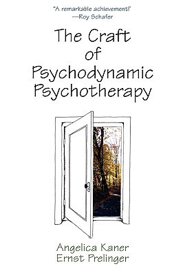 The Craft of Psychodynamic Psychotherapy Angelica Kaner