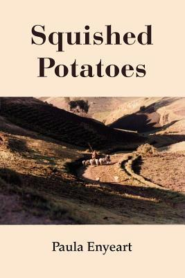 Squished Potatoes  by  Paula Enyeart