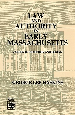 Law and Authority in Early Massachusetts George Lee Haskins